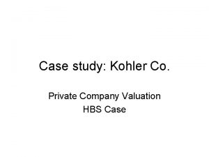 Case study Kohler Co Private Company Valuation HBS