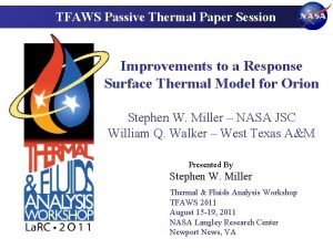 TFAWS Passive Thermal Paper Session Improvements to a