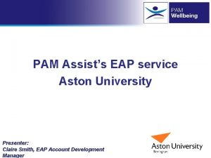 PAM Assists EAP service Aston University Presenter Claire