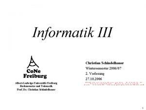 Informatik III Christian Schindelhauer Wintersemester 200607 2 Vorlesung