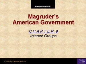 Presentation Pro Magruders American Government CHAPTER 9 Interest