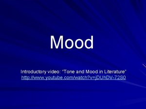 Mood Introductory video Tone and Mood in Literature