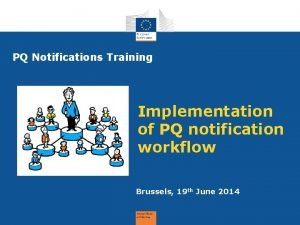 PQ Notifications Training Implementation of PQ notification workflow