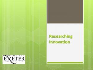 Researching Innovation 2 Researching Innovation By definition an