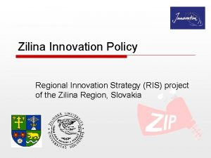 Zilina Innovation Policy Regional Innovation Strategy RIS project