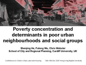 Poverty concentration and determinants in poor urban neighbourhoods