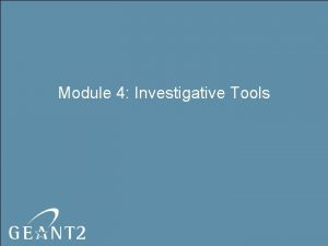 Module 4 Investigative Tools INVESTIGATIVE TOOLS OVERVIEW Ping