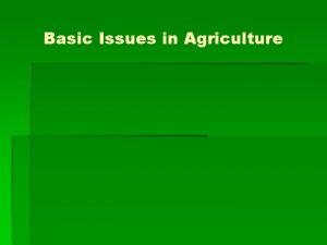 Basic Issues in Agriculture Indian Agriculture Agriculture Sector