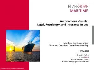 MARITIME Autonomous Vessels Legal Regulatory and Insurance Issues