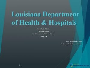 Louisiana Department of Health Hospitals Health Standards Section