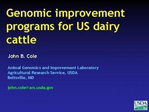 Genomic improvement programs for US dairy cattle John