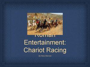 Roman Entertainment Chariot Racing By Nora Stenson Origins