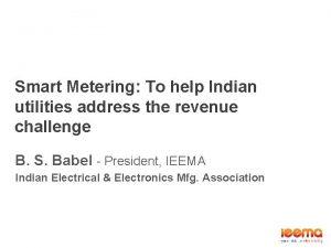 Smart Metering To help Indian utilities address the