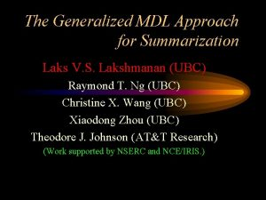 The Generalized MDL Approach for Summarization Laks V