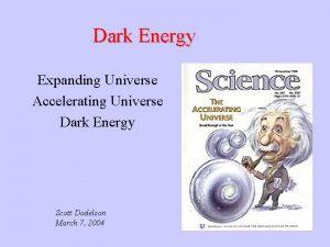 Dark Energy Expanding Universe Accelerating Universe Dark Energy
