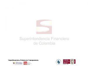 Superfinanciera Primera en Transparencia ASAMBLEA GENERAL ACSDA Gerardo