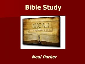 Bible Study Neal Parker Reasons To Study Prophecy