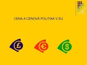 CENA A CENOV POLITIKA V EU cena a