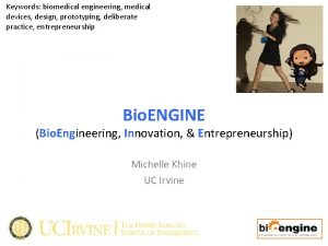 Keywords biomedical engineering medical devices design prototyping deliberate
