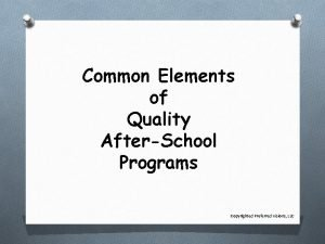Common Elements of Quality AfterSchool Programs Copyrighted Preferred