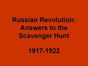 Russian Revolution Answers to the Scavenger Hunt 1917