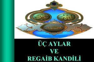 AYLAR VE REGAB KANDL Recep aban ve Ramazan