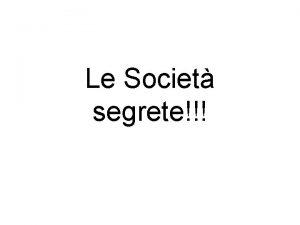 Le Societ segrete Definizione generale delle societ segrete