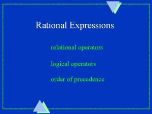 Rational Expressions relational operators logical operators order of