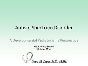 Autism Spectrum Disorder A Developmental Pediatricians Perspective HELP