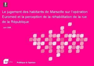 Le jugement des habitants de Marseille sur lopration
