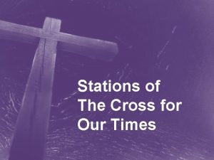 Stations of The Cross for Our Times The