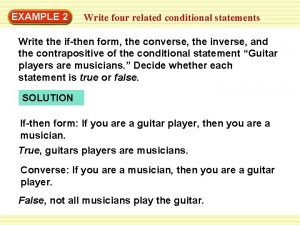 EXAMPLE 2 Write four related conditional statements Write