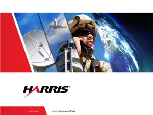 harris com About Harris Trusted partner to global