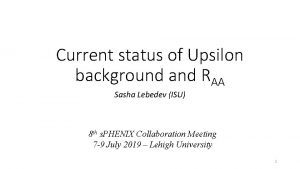 Current status of Upsilon background and RAA Sasha