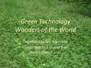Green Technology Wonders of the World Organized by