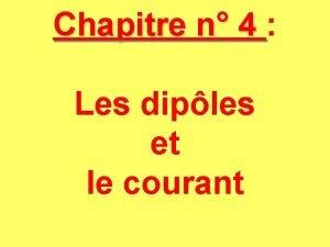 Chapitre n 4 Chapitre n 4 Les diples