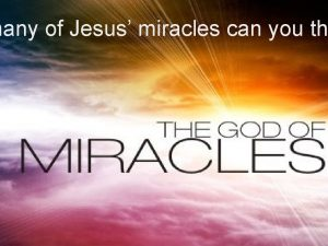 many of Jesus miracles can you th Monday