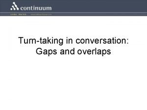 Turntaking in conversation Gaps and overlaps Transition space