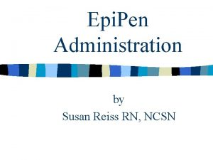 Epi Pen Administration by Susan Reiss RN NCSN