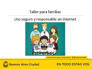 Taller para familias Uso seguro y responsable en