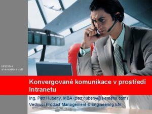 Informace a komunikace st Konvergovan komunikace v prosted