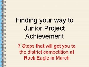 Finding your way to Junior Project Achievement 7