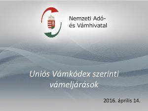 Unis Vmkdex szerinti vmeljrsok 2016 prilis 14 Vmeljrsok