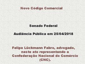 Novo Cdigo Comercial Senado Federal Audincia Pblica em