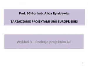 Prof SGH dr hab Alicja Ryszkiewicz ZARZDZANIE PROJEKTAMI