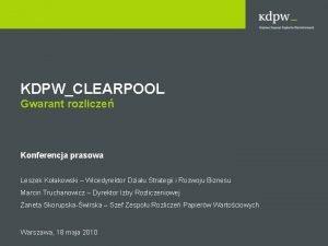 KDPWCLEARPOOL Gwarant rozlicze Konferencja prasowa Leszek Koakowski Wicedyrektor