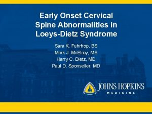 Early Onset Cervical Spine Abnormalities in LoeysDietz Syndrome