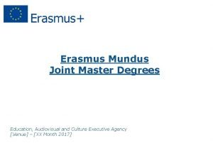 Erasmus Mundus Joint Master Degrees Education Audiovisual and