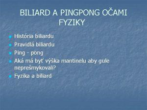 BILIARD A PINGPONG OAMI FYZIKY n n n