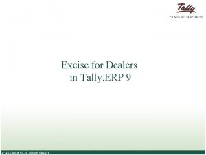 Excise for Dealers in Tally ERP 9 Tally
